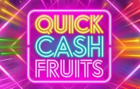 Quick Cash Fruits