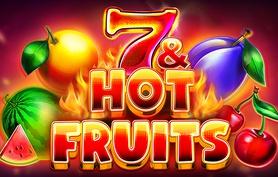 7 & Hot Fruits