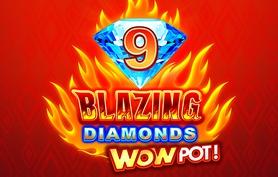 9 Blazing Diamonds WOWPOT!
